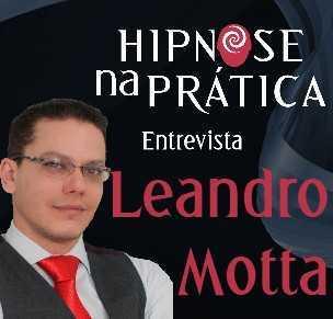 Hipnose Na Prática - Induções Rápidas na Clínica - Leandro Motta