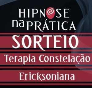 Hipnose Na Prática - Sorteio - Terapia de Constelação Ericksoniana com a Roseli Silva