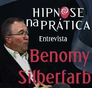 Hipnose na Prática - Entrevista com Benomy Silberfarb