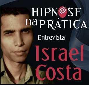Hipnose na Prática - Entrevista com Israel Costa