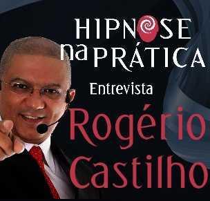 Hipnose na Prática - Entrevista com Rogério Castilho