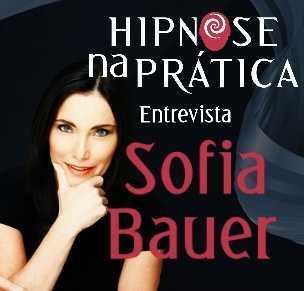 Hipnose na Prática - Entrevista com Sofia Bauer