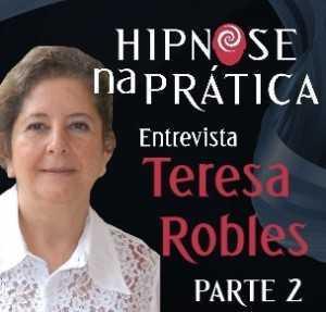 Hipnose na Prática - Entrevista com Teresa Robles parte 2