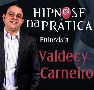 Hipnose na Prática - Entrevista com Valdey Carneiro