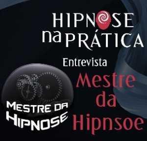 Hipnose na Prática - Entrevista com o Mestre da Hipnose