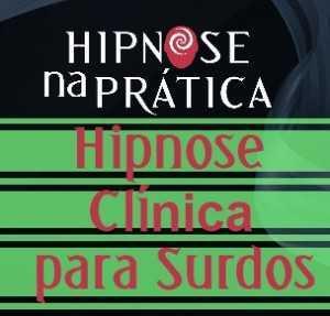 Hipnose na Prática - Hipnose Clínica para Surdos