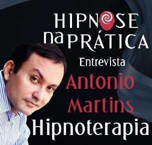 Hipnose na Prática - Hipnoterapia - Entrevista com Antonio Martins