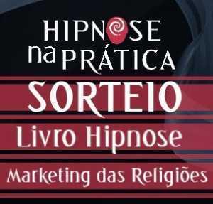 Hipnose na Prática - Sorteio - Livro Hipnose Marketing das Religiões - Fabio Puentes